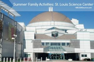 summer-family-activities-st-louis-science-center #summeractivities #familyactivities #stlouis