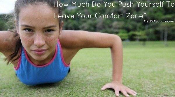 Push Yourself To Leave Your Comfort Zone #comfortzone #nablopomo