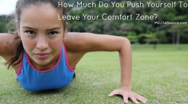 How Much Do You Push Yourself To Leave Your Comfort Zone? #NaBloPoMo