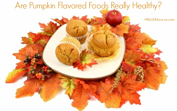 are-pumpkin-flavored-foods-really-healthy-melisasource