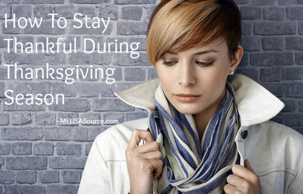 How To Stay Thankful During Thanksgiving melisasource