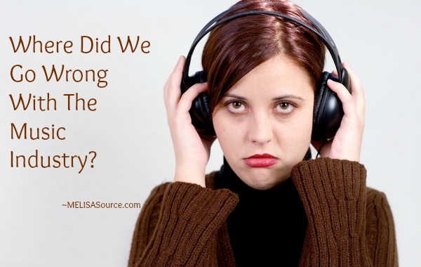 where-did-we-go-wrong-with-the-music-industry-melisasource #musicindustry