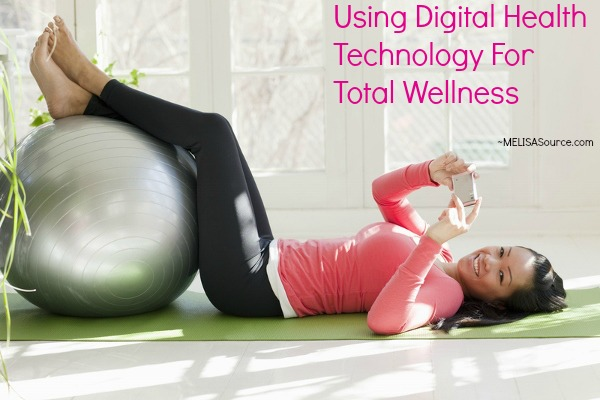 Using Digital Health Technology For Total Wellness #DigitalHealth melisasource
