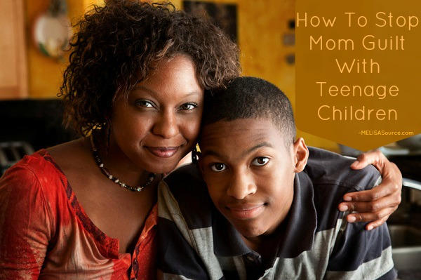 How To Stop Mom Guilt With Teenage Children