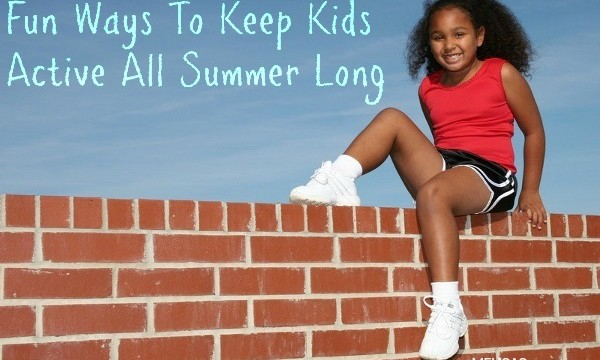 Fun Ways To Keep Kids Active All Summer Long