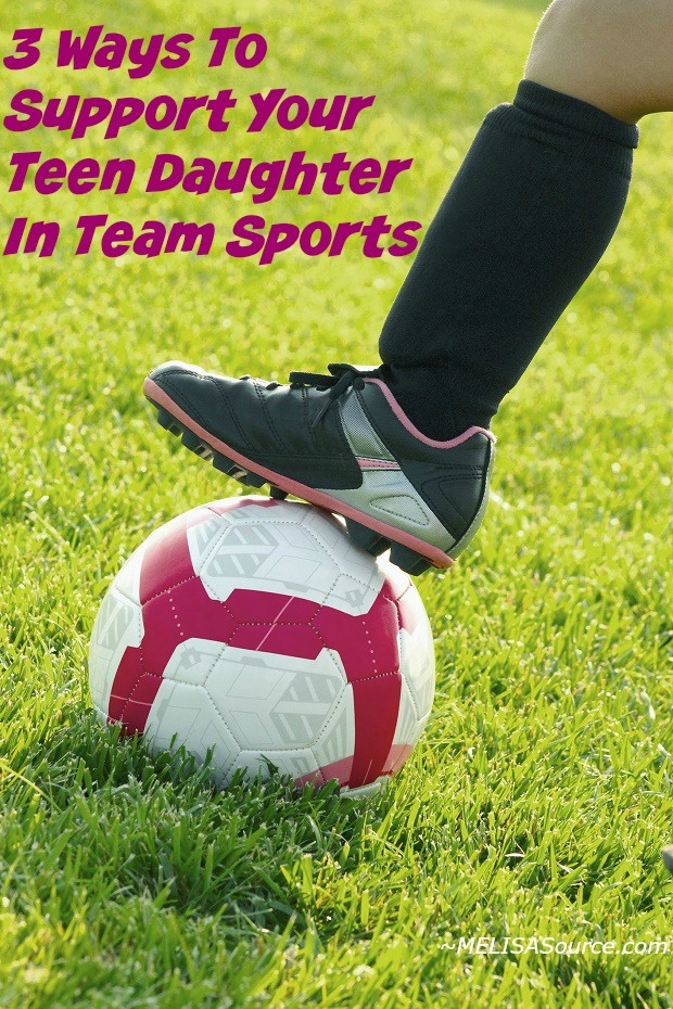 ways to support your team daughter in team sports