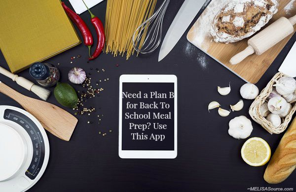 Need a Plan B for Back To School Meal Prep? Use This App