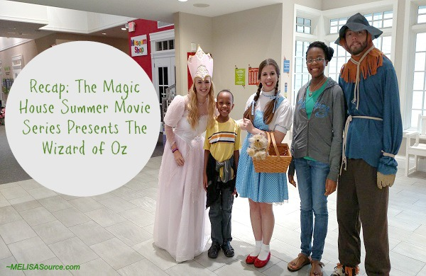 Recap: The Magic House Summer Movie Series Presents The Wizard of Oz
