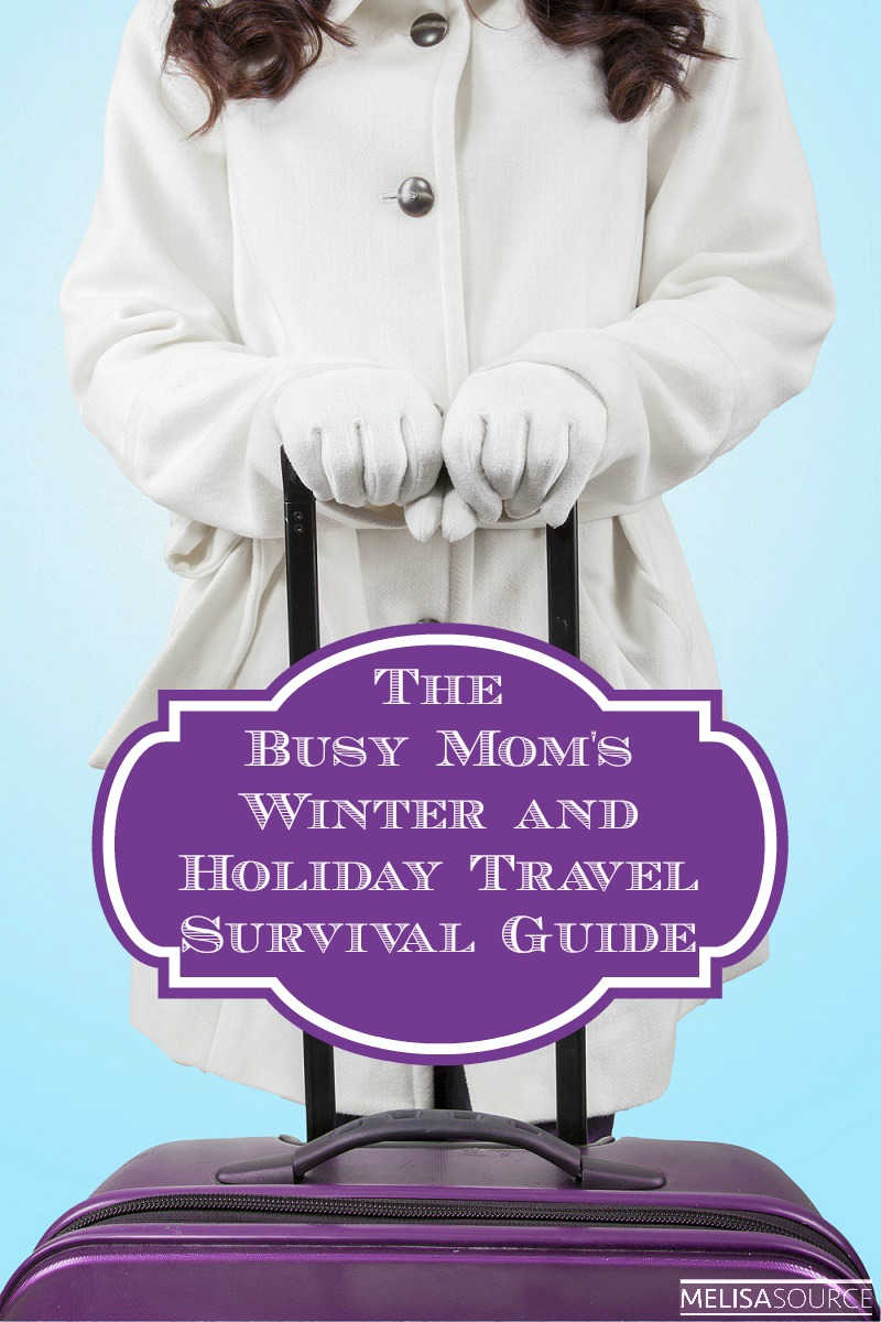 The Busy Mom's Winter and Holiday Travel Survival Guide
