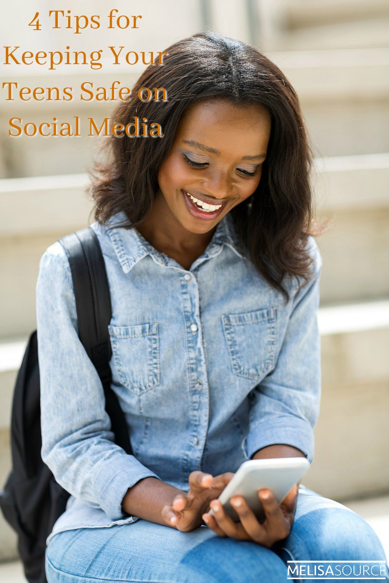 4 Tips for Keeping Your Teens Safe on Social Media