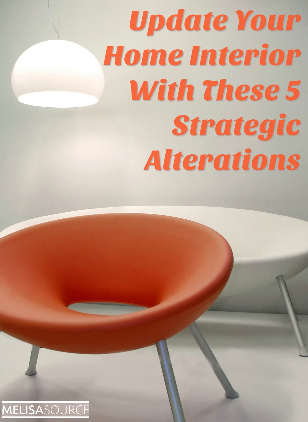 Update Your Home Interior With These 5 Strategic Alterations