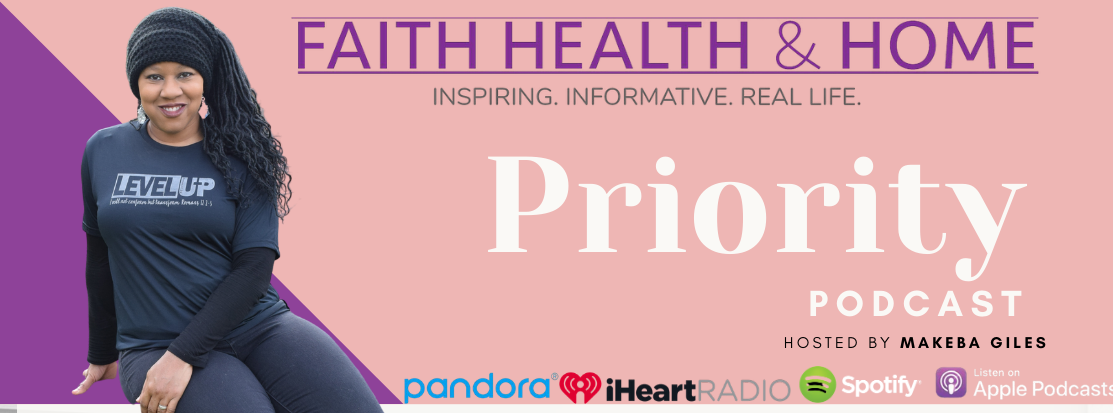 faith health and home priority podcast with makeba giles 7