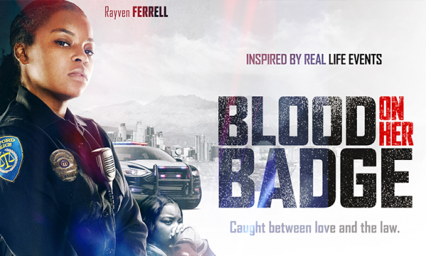 "TV One's newest suspense-drama film ""Blood on Her Badge"""
