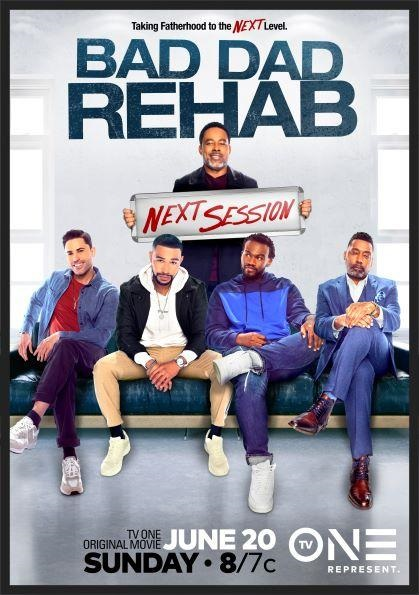 Celebrate Father's Day with TV One's Original Film 'Bad Dad Rehab 2: The Next Session'